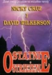 Okładka książki Ostatnie ostrzeżenie David Wilkerson,Nicky Cruz