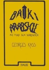 Okładka książki Bajki arabskie nie tylko dla dorosłych Georges Kass
