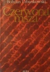 Okładka książki Czerwona msza albo uśmiech Stalina Bohdan Urbankowski