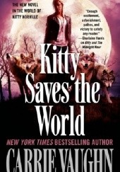 Okładka książki Kitty Saves the World Carrie Vaughn