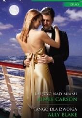 Okładka książki Księżyc nad Miami. Tango dla dwojga Ally Blake,Aimee Carson