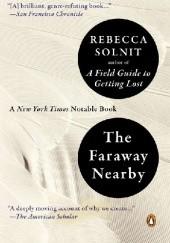 Okładka książki Faraway Nearby Rebecca Solnit