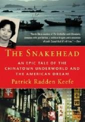 Okładka książki Snakehead. An Epic Tale of the Chinatown Underworld and the American Dream Patrick Radden Keefe