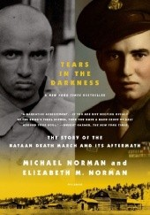 Okładka książki Tears in the Darkness. The Story of the Bataan Death March and Its Aftermath Michael Norman