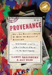 Okładka książki Provenance. How a Con Man and a Forger Rewrote the History of Modern Art Laney Salisbury
