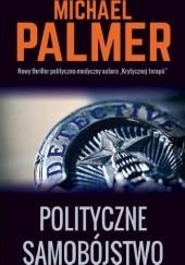 Okładka książki Polityczne samobójstwo Michael Palmer