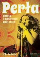 Okładka książki Perła. Obsesje i namiętności Janis Joplin Ellis Amburn