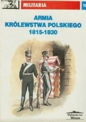 Okładka książki Armia Królestwa Polskiego 1815 - 1830 Tomasz Malarski