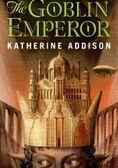 Okładka książki The Goblin Emperor Katherine Addison