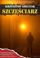 Okładka książki Szczęściarz Krzysztof Golczak