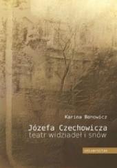 Okładka książki Józefa Czechowicza teatr widziadeł i snów. Studium psychoanalityczne twórczości poetyckiej Karina Bonowicz