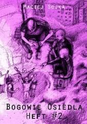 Okładka książki Bogowie Osiedla: Heft #2 Maciej Sojka