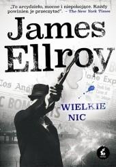 Okładka książki Wielkie nic James Ellroy