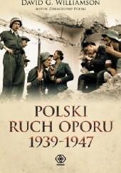 Okładka książki Polski ruch oporu 1939 - 1947 David G. Williamson