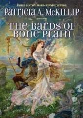 Okładka książki The Bards of Bone Plain Patricia A. McKillip