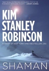 Okładka książki Shaman Kim Stanley Robinson