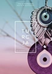 Okładka książki Turcja. Półprzewodnik obyczajowy Agata Bromberek,Agata Wielgołaska