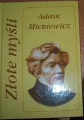 Okładka książki Złote myśli Adam Mickiewicz,Andrzej Żmuda