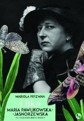Okładka książki Lilka. Maria Pawlikowska-Jasnorzewska we wspomnieniach i listach Mariola Pryzwan