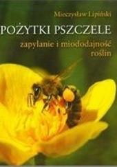 Okładka książki Pożytki pszczele. Zapylanie i miododajność roślin Mieczysław Lipiński