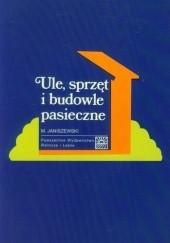 Okładka książki Ule sprzęt i budowle pasieczne Mieczysław Janiszewski