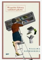 Okładka książki Wszystkie lektury nadobowiązkowe Wisława Szymborska