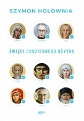 Okładka książki Święci codziennego użytku Szymon Hołownia