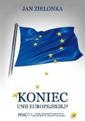 Okładka książki Koniec Unii Europejskiej? Jan Zielonka