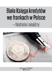 Okładka książki Biała Księga kredytów we frankach w Polsce