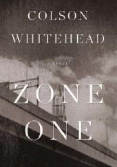 Okładka książki Zone One Colson Whitehead