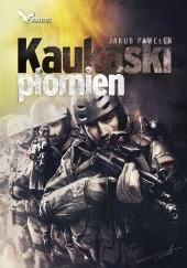 Okładka książki Kaukaski płomień Jakub Pawełek