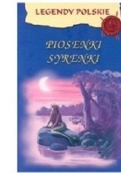 Okładka książki Legendy polskie. Piosenki Syrenki praca zbiorowa