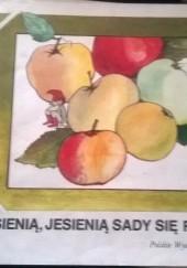 Okładka książki Jesienią, jesienią sady się rumienią Maria Konopnicka