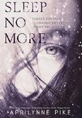 Okładka książki Sleep No More Aprilynne Pike