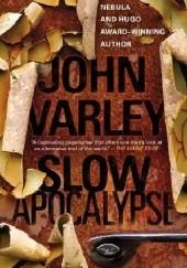 Okładka książki Slow Apocalypse John Varley