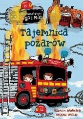 Okładka książki Tajemnica pożarów Martin Widmark