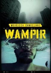 Okładka książki Wampir Wojciech Chmielarz