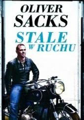 Okładka książki Stale w ruchu Oliver Sacks