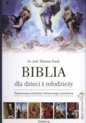 Okładka książki Biblia dla dzieci i młodzieży - seria limitowana Mariusz Rosik