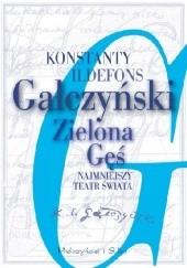 Okładka książki Zielona Gęś. Najmniejszy teatr świata Konstanty Ildefons Gałczyński