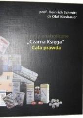 """Okładka książki Sterydy anaboliczne """"Czarna księga"""" Cała prawda Heinrich Schmitt,Olaf Kiesbauer"""