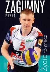 Okładka książki Życie to mecz Paweł Zagumny