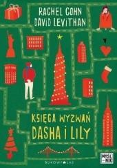 Okładka książki Księga wyzwań Dasha i Lily Rachel Cohn,David Levithan
