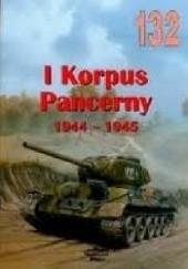 Okładka książki 1 Korpus Pancerny 1944-1945 Janusz Ledwoch