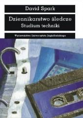 Okładka książki Dziennikarstwo śledcze Studium Techniki David Spark