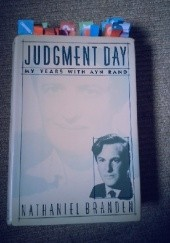 Okładka książki Judgment Day: my years with Ayn Rand Nathaniel Branden