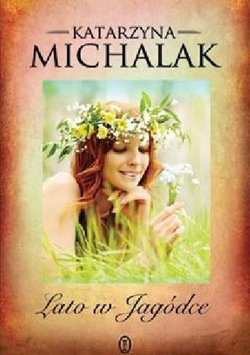 Okładka książki Lato w Jagódce Katarzyna Michalak