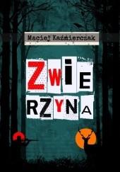 Okładka książki Zwierzyna Maciej Kaźmierczak