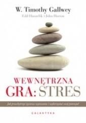 Okładka książki Wewnętrzna gra: stres Timothy Gallwey
