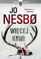 Okładka książki Więcej krwi Jo Nesbø